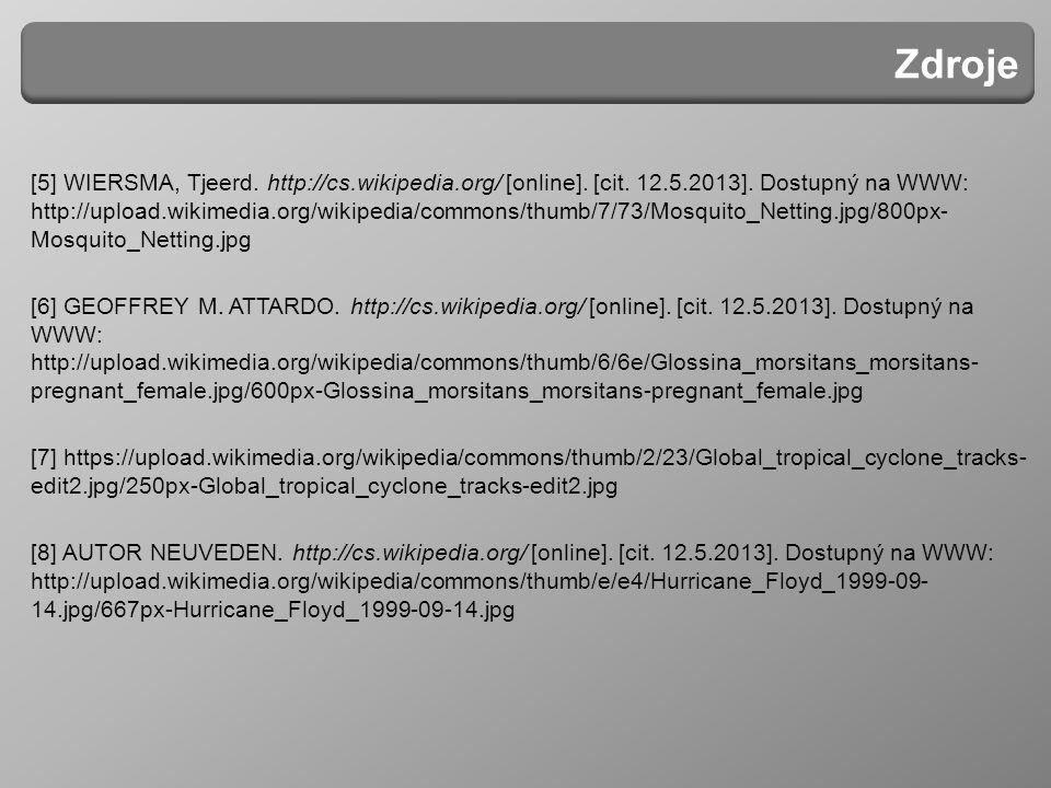Zdroje [5] WIERSMA, Tjeerd. http://cs.wikipedia.org/ [online]. [cit. 12.5.2013]. Dostupný na WWW: http://upload.wikimedia.org/wikipedia/commons/thumb/
