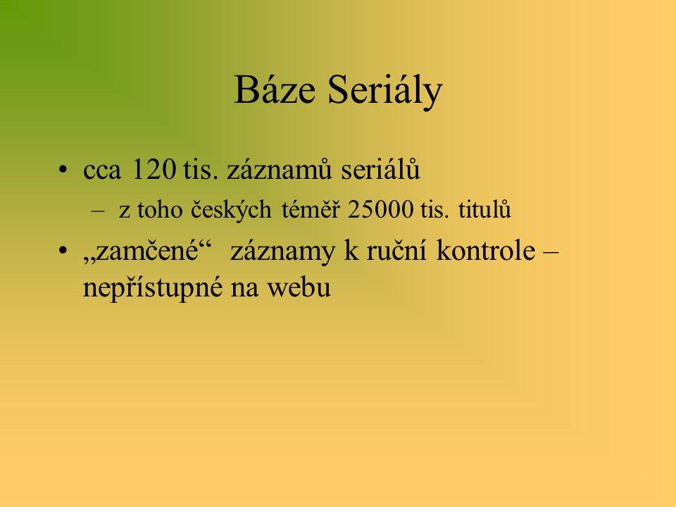 Báze Seriály cca 120 tis. záznamů seriálů – z toho českých téměř 25000 tis.