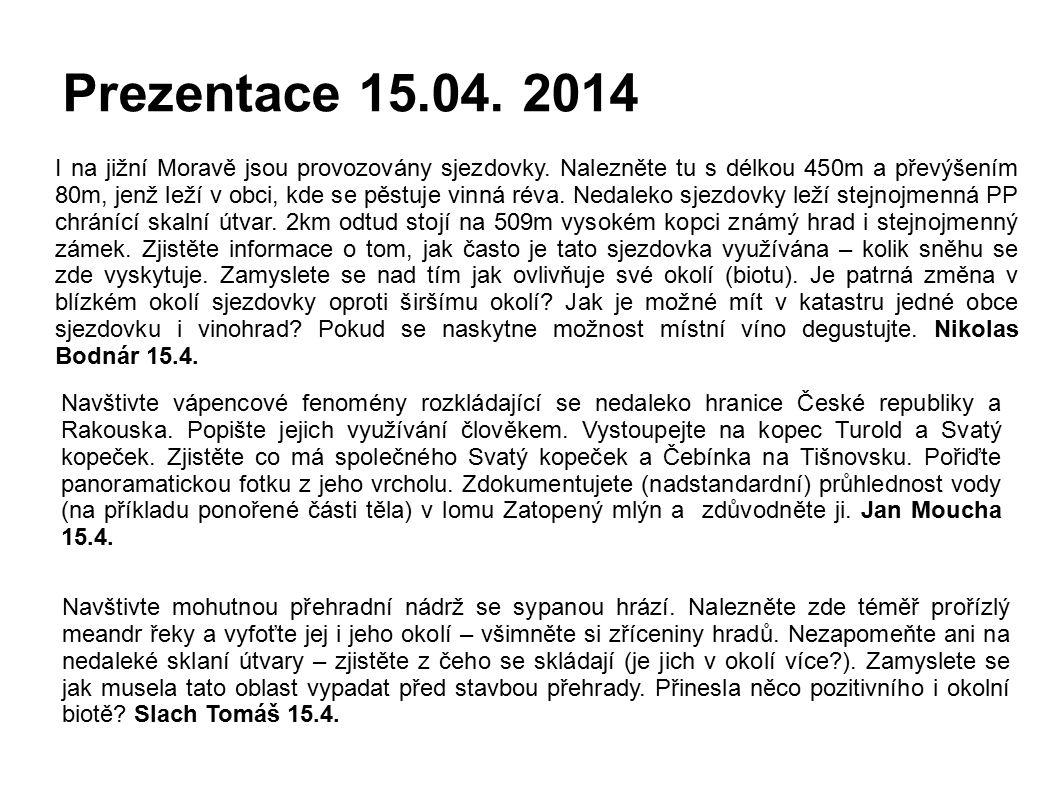 Prezentace 15.04. 2014 I na jižní Moravě jsou provozovány sjezdovky.