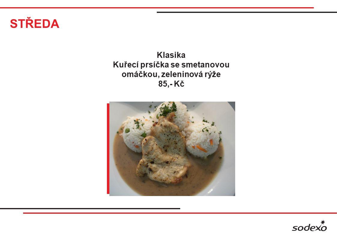 STŘEDA Klasika Kuřecí prsíčka se smetanovou omáčkou, zeleninová rýže 85,- Kč