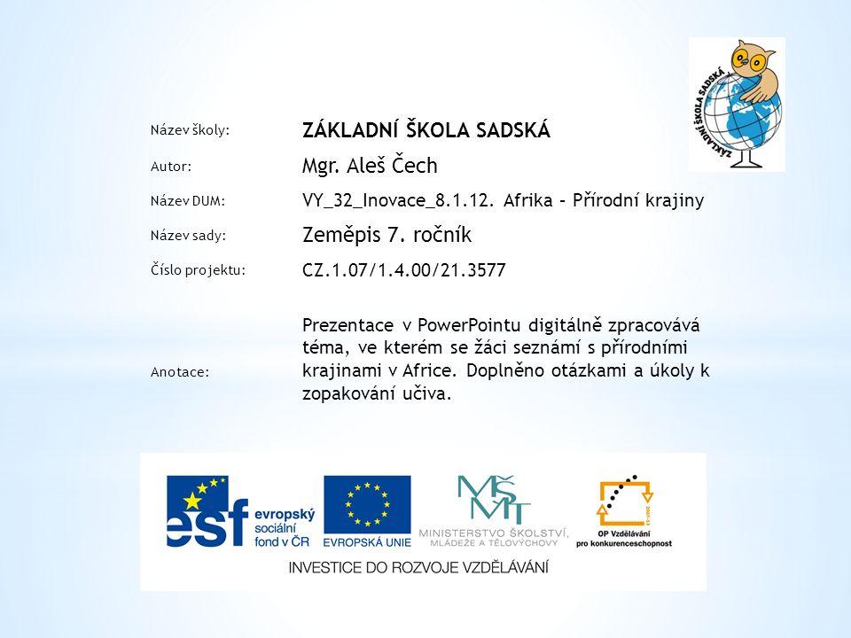 Název školy: ZÁKLADNÍ ŠKOLA SADSKÁ Autor: Mgr. Aleš Čech Název DUM: VY_32_Inovace_8.1.12.