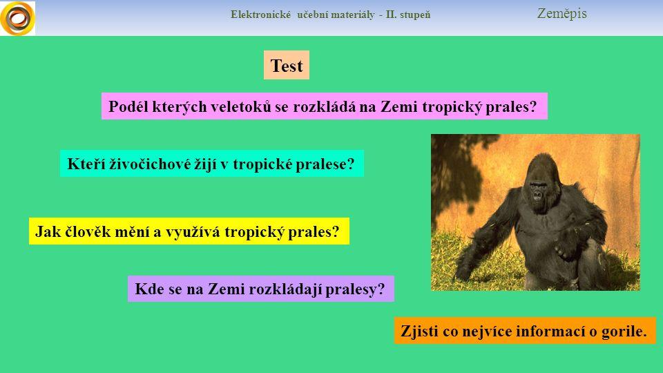 Elektronické učební materiály - II. stupeň Zeměpis Test Kde se na Zemi rozkládají pralesy.