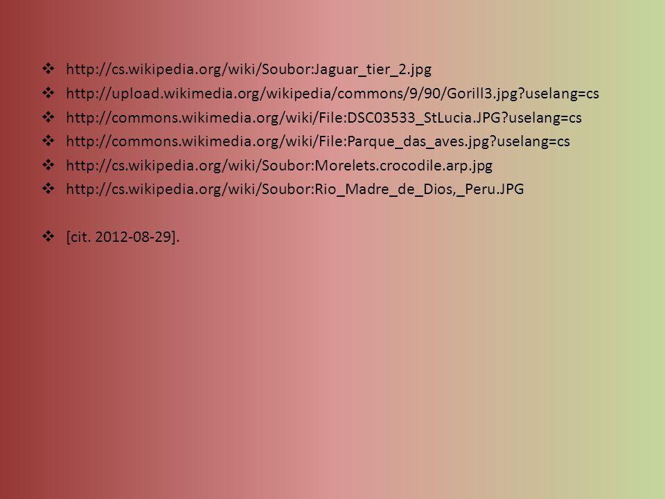  http://cs.wikipedia.org/wiki/Soubor:Jaguar_tier_2.jpg  http://upload.wikimedia.org/wikipedia/commons/9/90/Gorill3.jpg?uselang=cs  http://commons.w