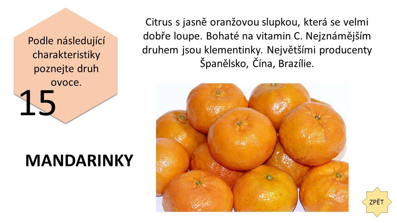 ZPĚT 15 Podle následující charakteristiky poznejte druh ovoce.