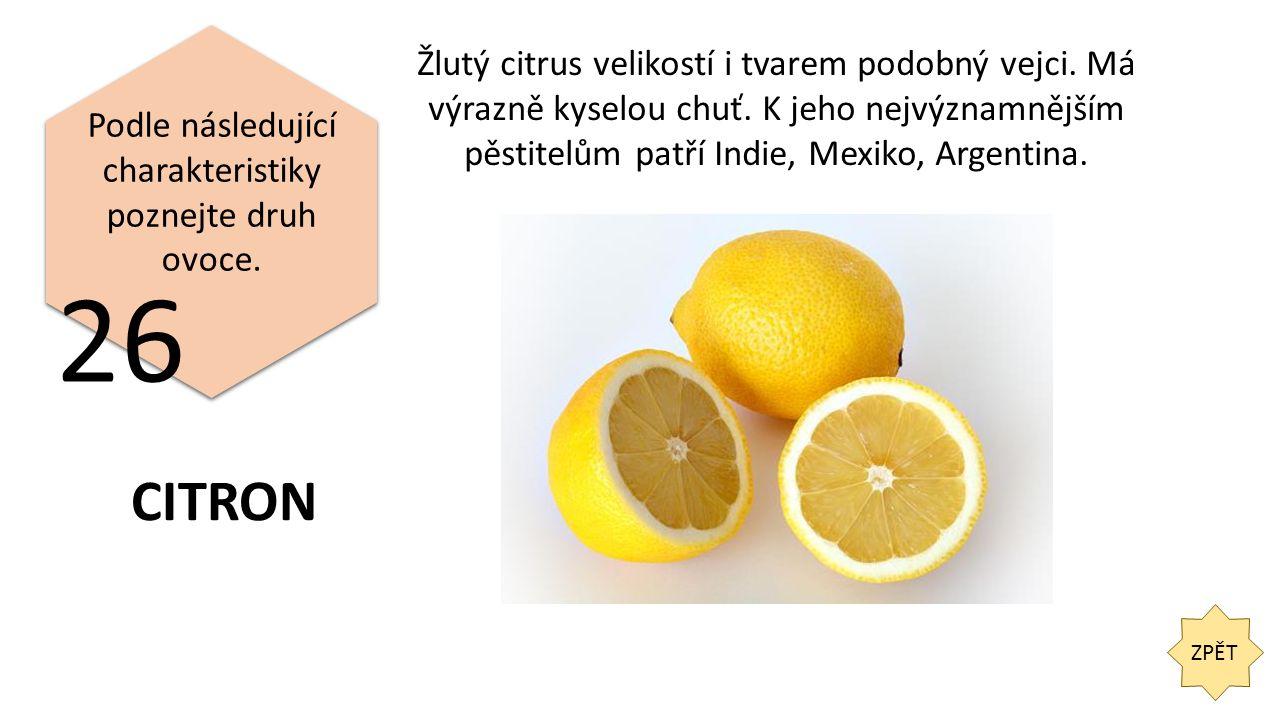 ZPĚT 26 Podle následující charakteristiky poznejte druh ovoce.