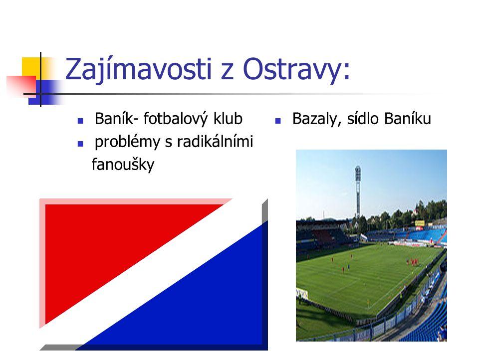 Zajímavosti z Ostravy: Bazaly, sídlo Baníku Baník- fotbalový klub problémy s radikálními fanoušky