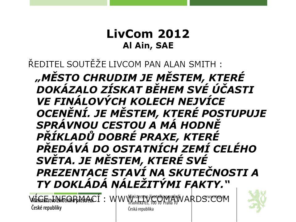 """LivCom 2012 Al Ain, SAE ŘEDITEL SOUTĚŽE LIVCOM PAN ALAN SMITH : """"MĚSTO CHRUDIM JE MĚSTEM, KTERÉ DOKÁZALO ZÍSKAT BĚHEM SVÉ ÚČASTI VE FINÁLOVÝCH KOLECH NEJVÍCE OCENĚNÍ."""