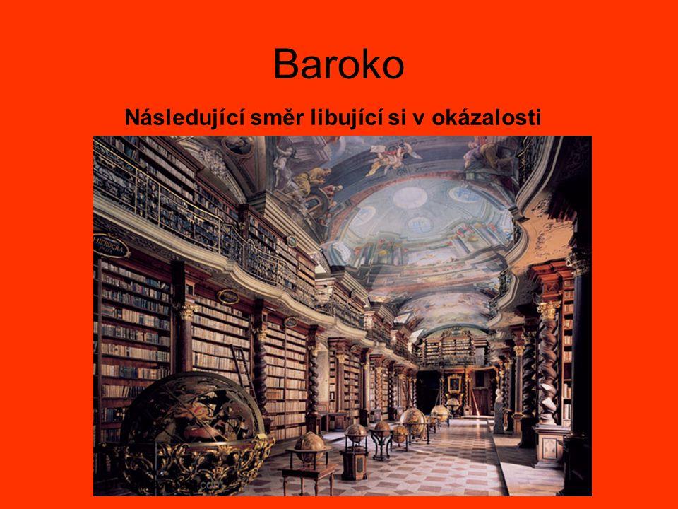 Baroko Následující směr libující si v okázalosti
