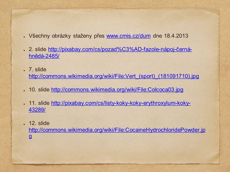 Všechny obrázky staženy přes www.cmis.cz/dum dne 18.4.2013www.cmis.cz/dum 2. slide http://pixabay.com/cs/pozad%C3%AD-fazole-nápoj-černá- hnědá-2485/ht