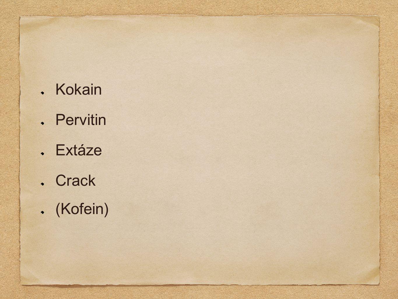 Kokain Pervitin Extáze Crack (Kofein)