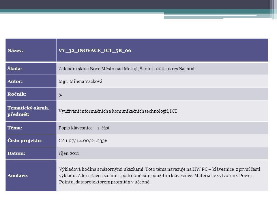 Název:VY_32_INOVACE_ICT_5B_06 Škola:Základní škola Nové Město nad Metují, Školní 1000, okres Náchod Autor:Mgr.