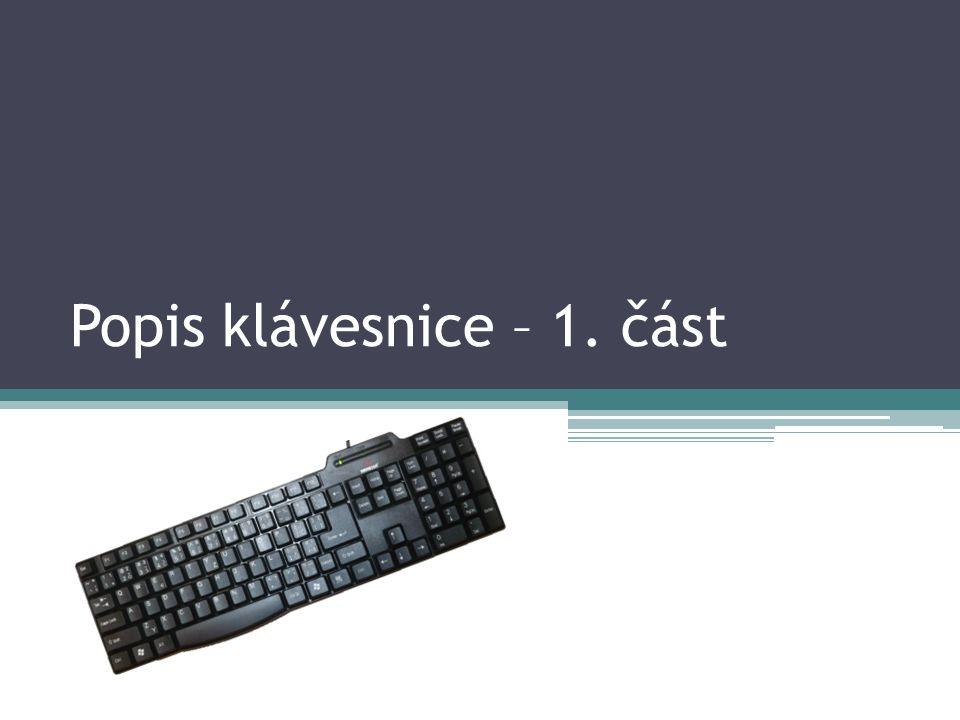 Popis klávesnice – 1. část