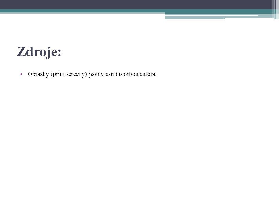 Zdroje: Obrázky (print screeny) jsou vlastní tvorbou autora.