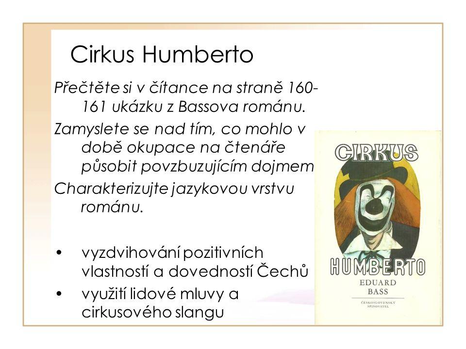 Cirkus Humberto Přečtěte si v čítance na straně 160- 161 ukázku z Bassova románu.