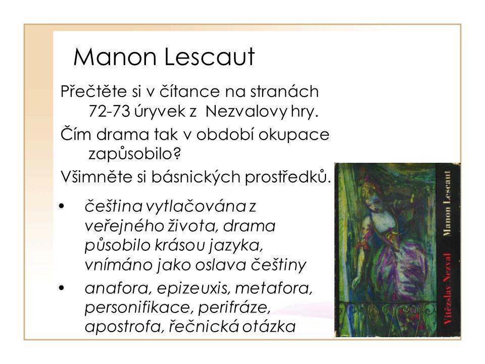 Manon Lescaut Přečtěte si v čítance na stranách 72-73 úryvek z Nezvalovy hry.