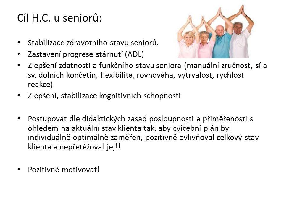 Cíl H.C. u seniorů: Stabilizace zdravotního stavu seniorů.