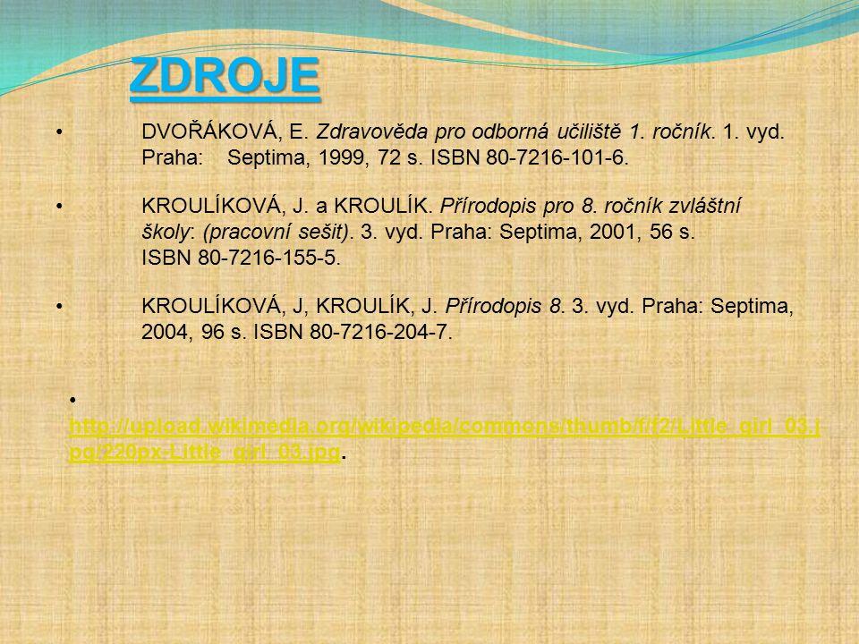 ZDROJE DVOŘÁKOVÁ, E. Zdravověda pro odborná učiliště 1.