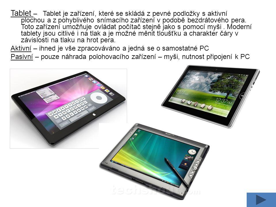 Tablet – Tablet je zařízení, které se skládá z pevné podložky s aktivní plochou a z pohyblivého snímacího zařízení v podobě bezdrátového pera.