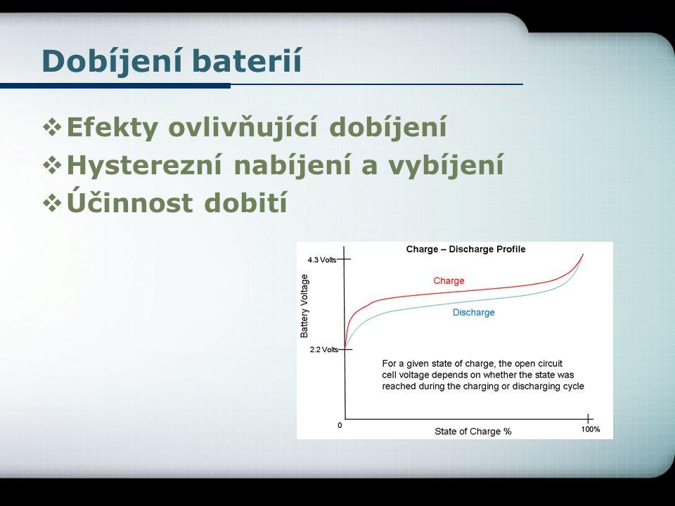 Dobíjení baterií  Efekty ovlivňující dobíjení  Hysterezní nabíjení a vybíjení  Účinnost dobití