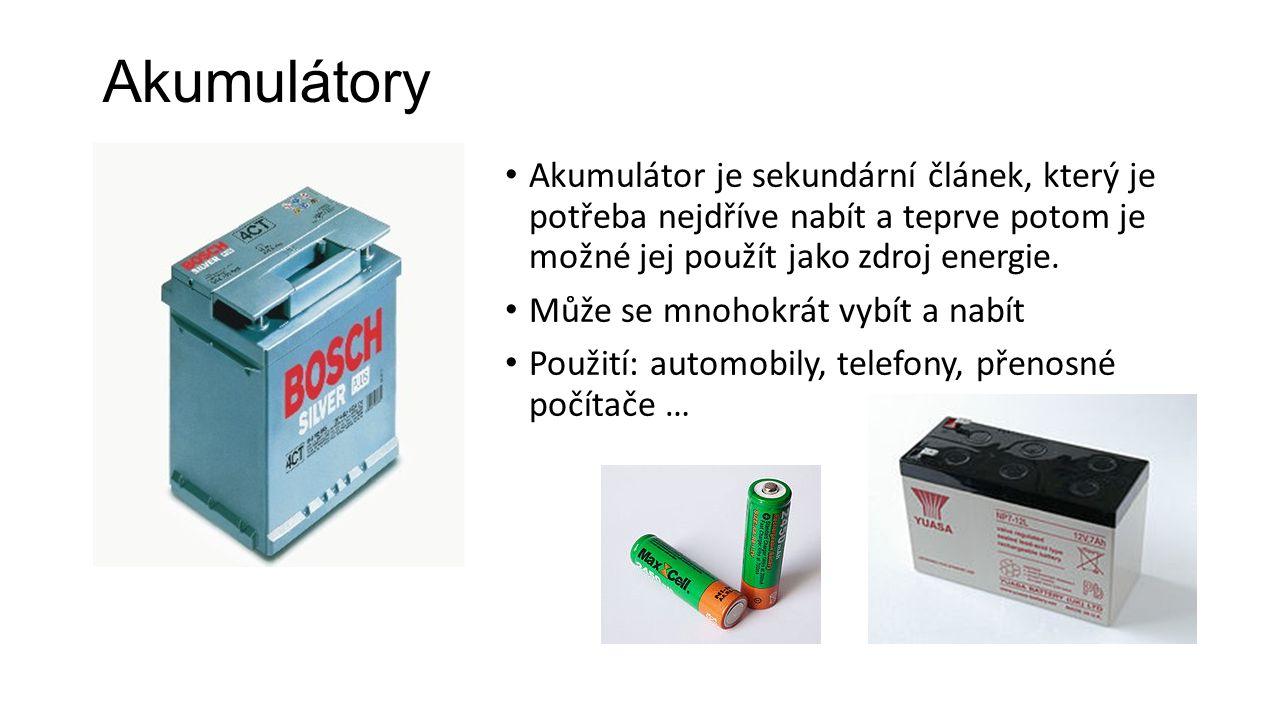 Akumulátory Akumulátor je sekundární článek, který je potřeba nejdříve nabít a teprve potom je možné jej použít jako zdroj energie. Může se mnohokrát