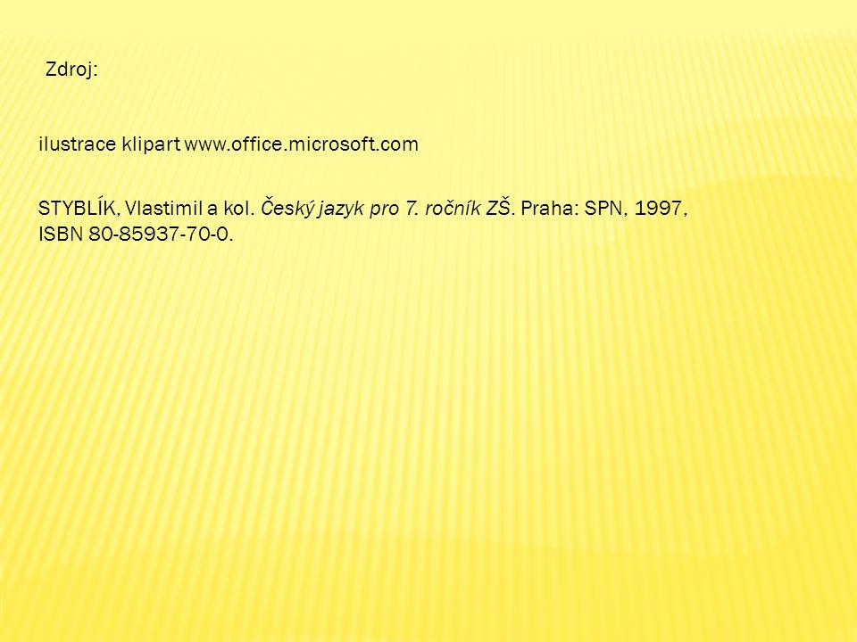 ilustrace klipart www.office.microsoft.com Zdroj: STYBLÍK, Vlastimil a kol.