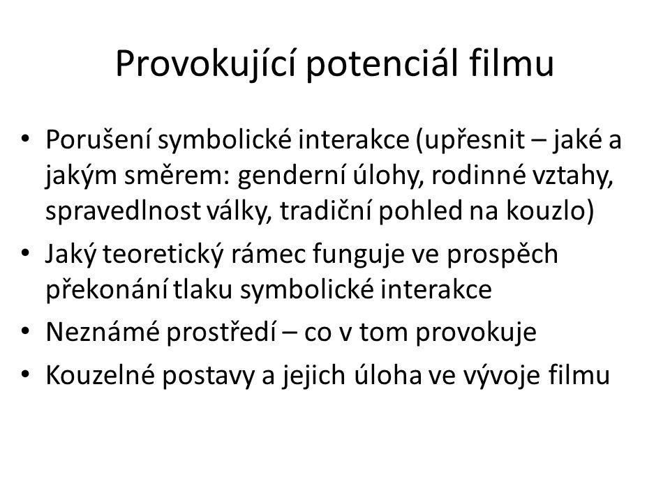 Provokující potenciál filmu Porušení symbolické interakce (upřesnit – jaké a jakým směrem: genderní úlohy, rodinné vztahy, spravedlnost války, tradičn