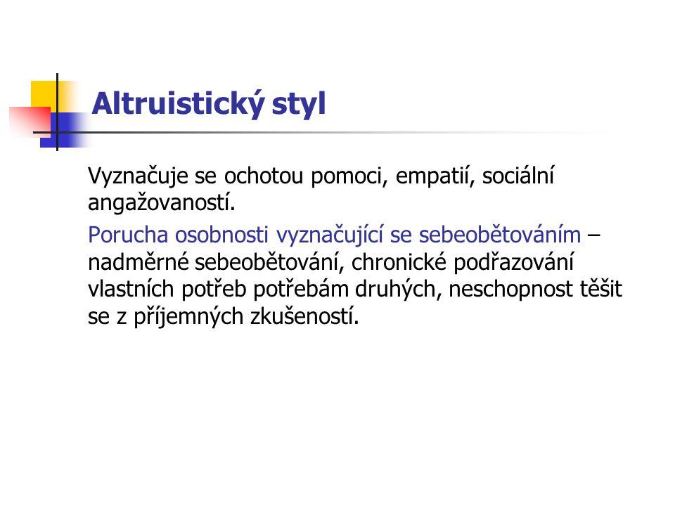 Altruistický styl Vyznačuje se ochotou pomoci, empatií, sociální angažovaností.