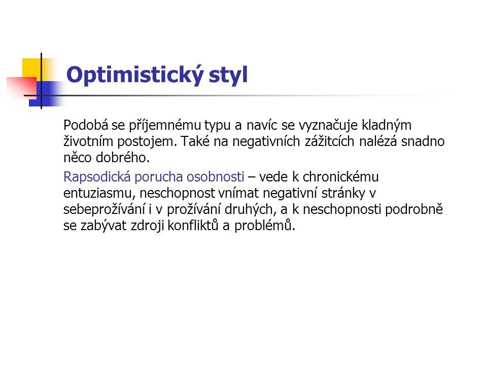 Optimistický styl Podobá se příjemnému typu a navíc se vyznačuje kladným životním postojem.