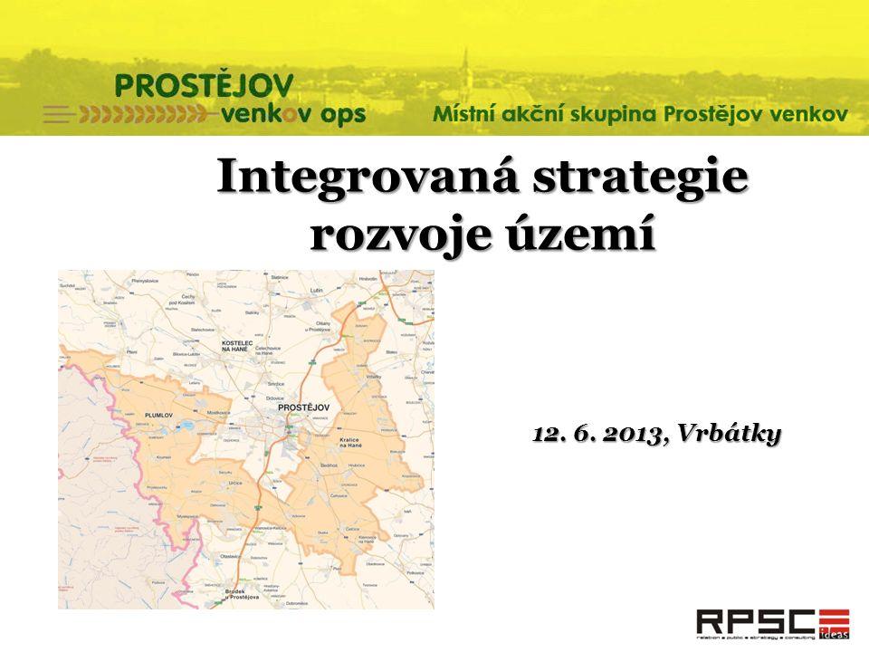 Integrovaná strategie rozvoje území 12. 6. 2013, Vrbátky