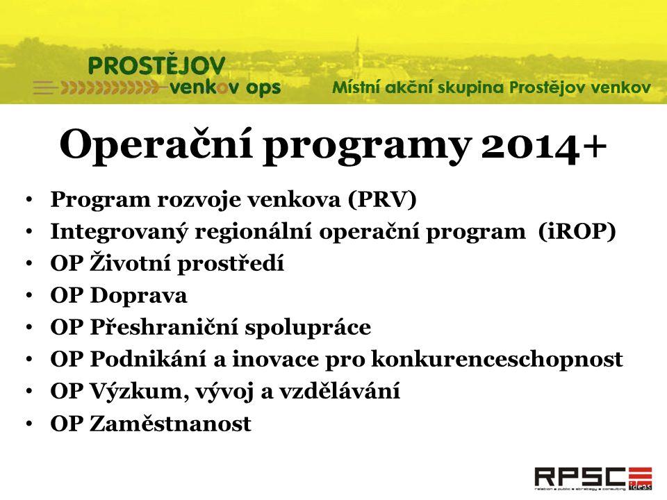 Operační programy 2014+ Program rozvoje venkova (PRV) Integrovaný regionální operační program (iROP) OP Životní prostředí OP Doprava OP Přeshraniční s