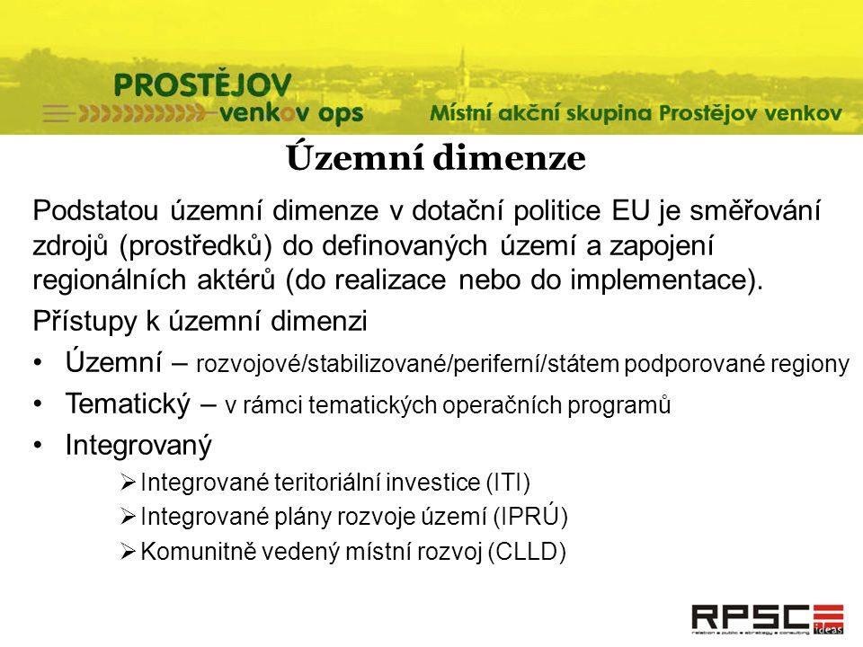 Územní dimenze Podstatou územní dimenze v dotační politice EU je směřování zdrojů (prostředků) do definovaných území a zapojení regionálních aktérů (d