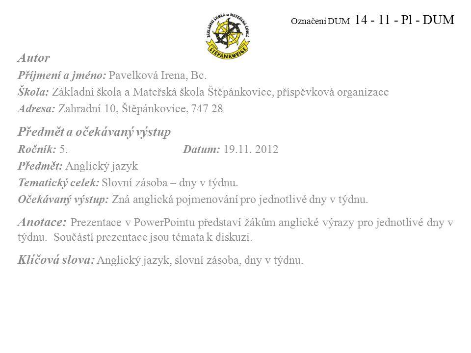 Označení DUM 14 - 11 - Pl - DUM Autor Příjmení a jméno: Pavelková Irena, Bc.