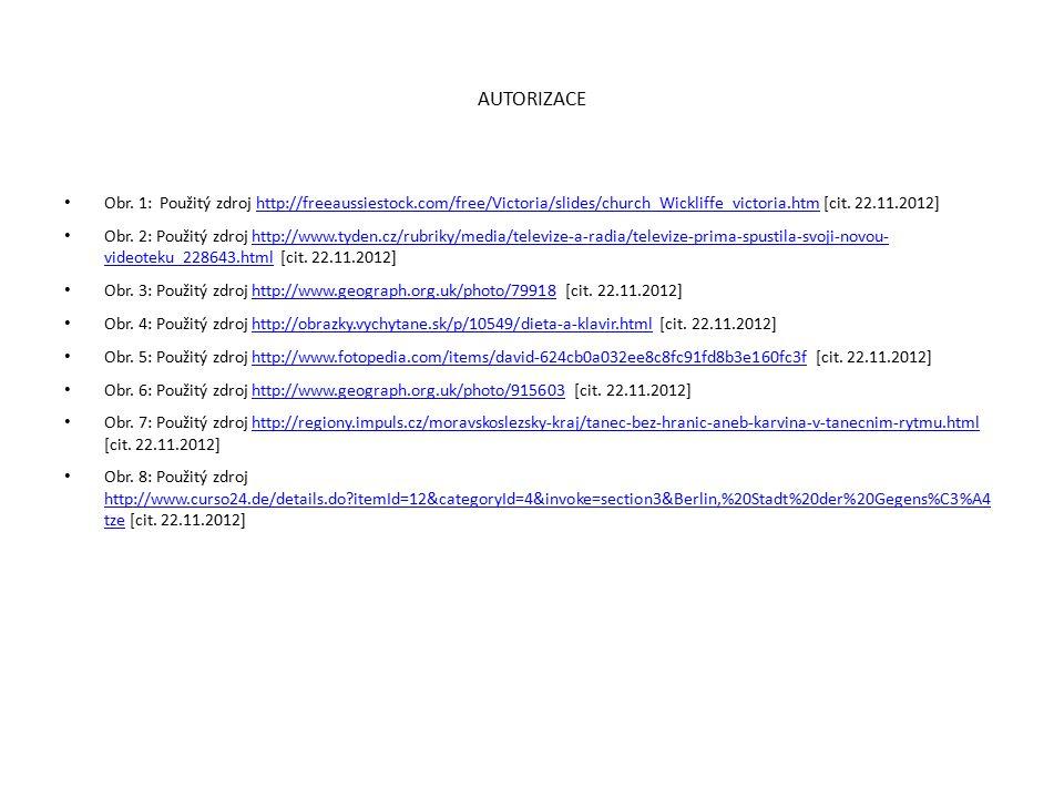 AUTORIZACE Obr. 1: Použitý zdroj http://freeaussiestock.com/free/Victoria/slides/church_Wickliffe_victoria.htm [cit. 22.11.2012]http://freeaussiestock