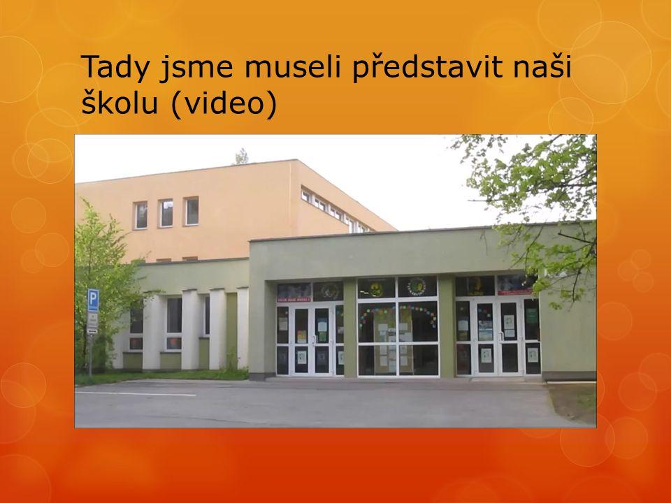 Tady jsme museli představit naši školu (video)