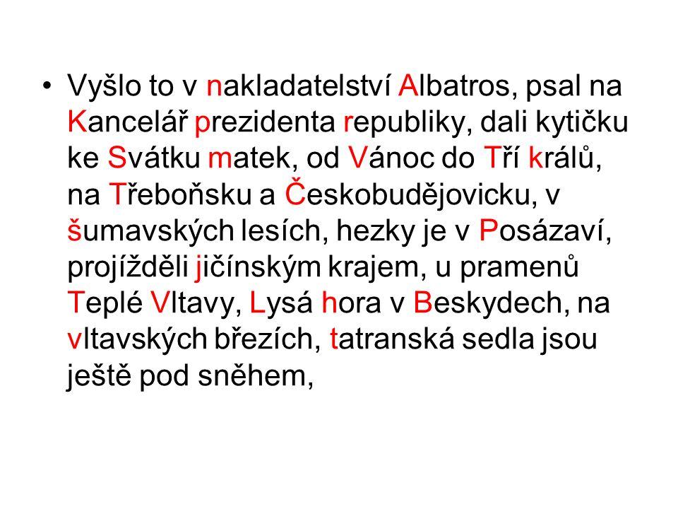 Prošel (č)eským (r)ájem, ve (s)pišké (n)o- vé (v)si, pracuje v (z)emědělském (d)ruž- stvu ve (b)řezně, byl poslancem (č)eské (n)árodní (r)ady, hraje v (n)árodním (d)i- vadle, volíme (z)ákonodárné sbory, žije v (u)lici (p)od (s)antoškou, (p)rezident sídlí na (h)radě, nejjasnější hvězda (m)alého (v)ozu (p)olárka, (s)lavíčkův obraz (u) (n)ás v (k)ameničkách, tok (b)ílého (v)áhu, došel k (s)edlu (v)áhy,