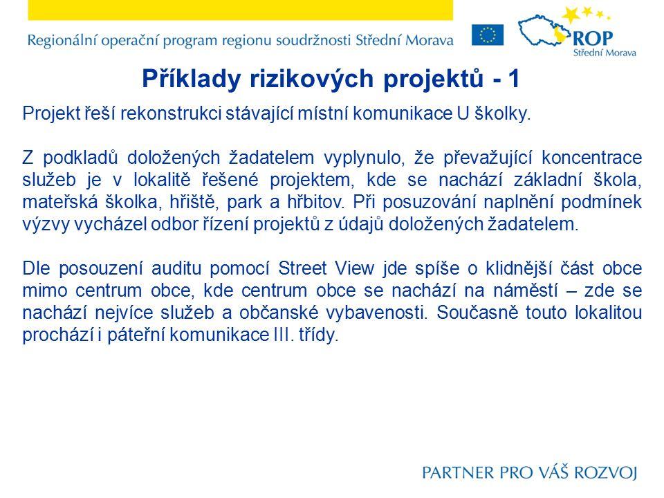 Příklady rizikových projektů - 1 Projekt řeší rekonstrukci stávající místní komunikace U školky.
