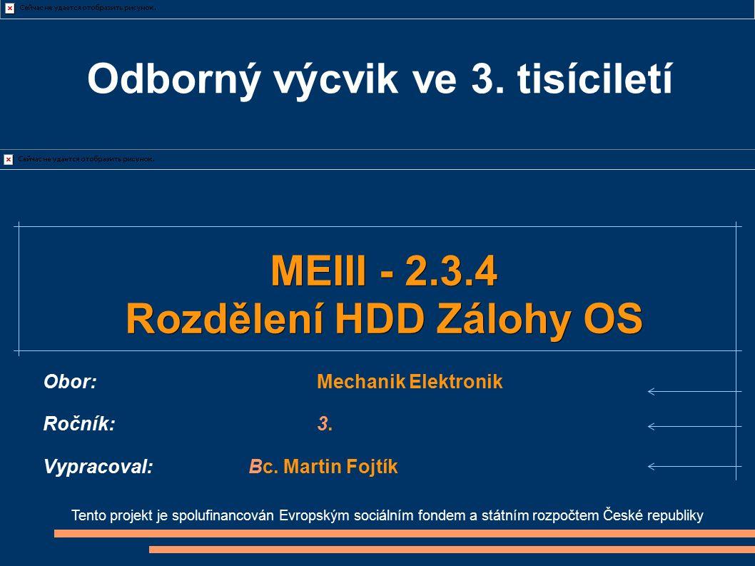 Odborný výcvik ve 3. tisíciletí Tento projekt je spolufinancován Evropským sociálním fondem a státním rozpočtem České republiky MEIII - 2.3.4 Rozdělen