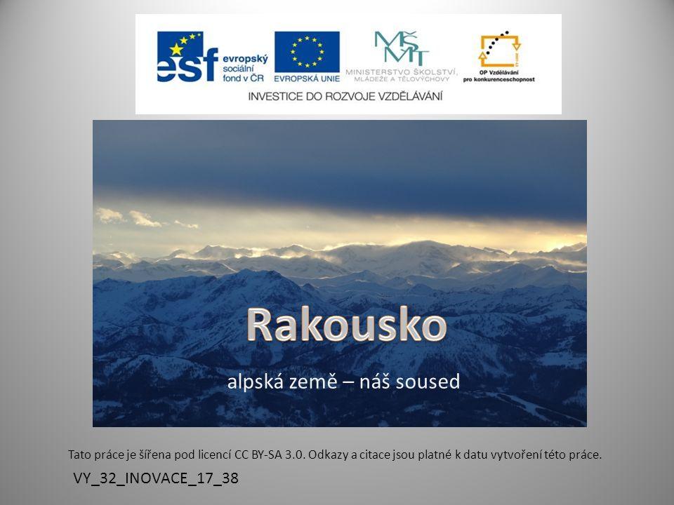 alpská země – náš soused Tato práce je šířena pod licencí CC BY-SA 3.0. Odkazy a citace jsou platné k datu vytvoření této práce. VY_32_INOVACE_17_38