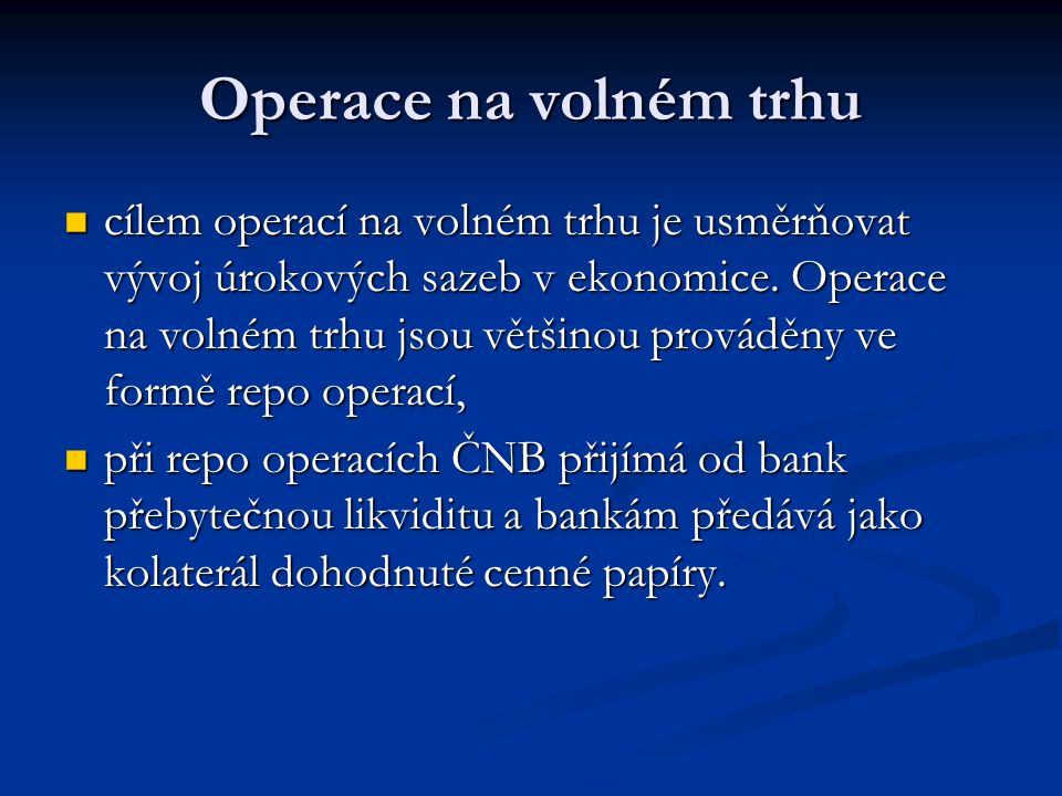 Měnověpolitické nástroje operace na volném trhu operace na volném trhu automatické facility automatické facility povinné minimální rezervy povinné minimální rezervy