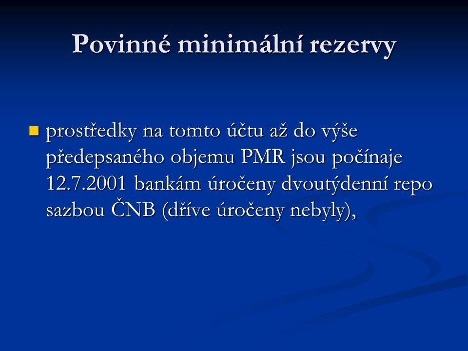 Povinné minimální rezervy předepsaný objem PMR je stanoven na 2 % ze základny pro výpočet PMR.