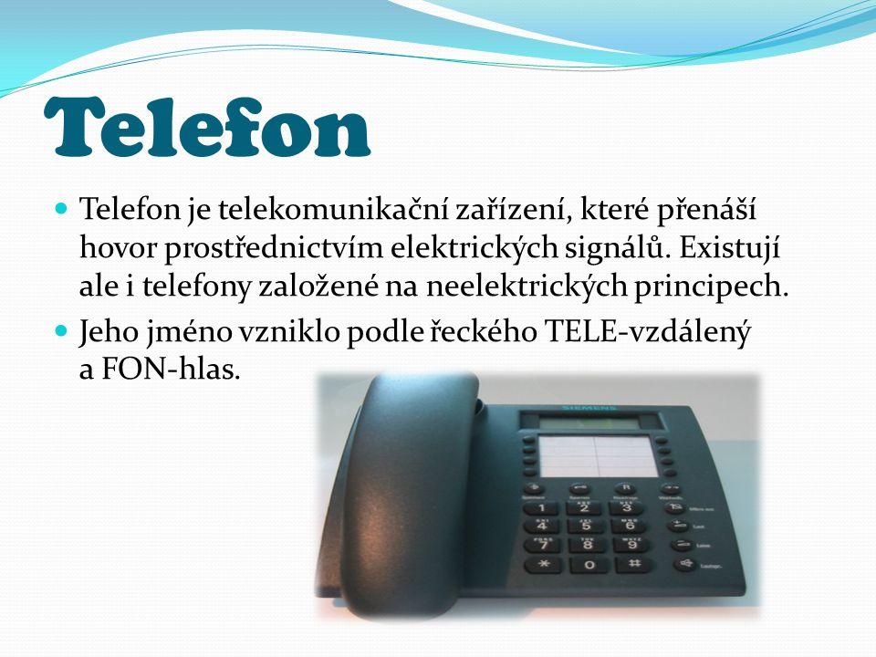 Telefon Telefon je telekomunikační zařízení, které přenáší hovor prostřednictvím elektrických signálů. Existují ale i telefony založené na neelektrick