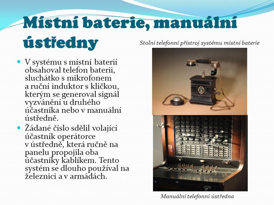Místní baterie, manuální úst ř edny V systému s místní baterií obsahoval telefon baterii, sluchátko s mikrofonem a ruční induktor s kličkou, kterým se generoval signál vyzvánění u druhého účastníka nebo v manuální ústředně.