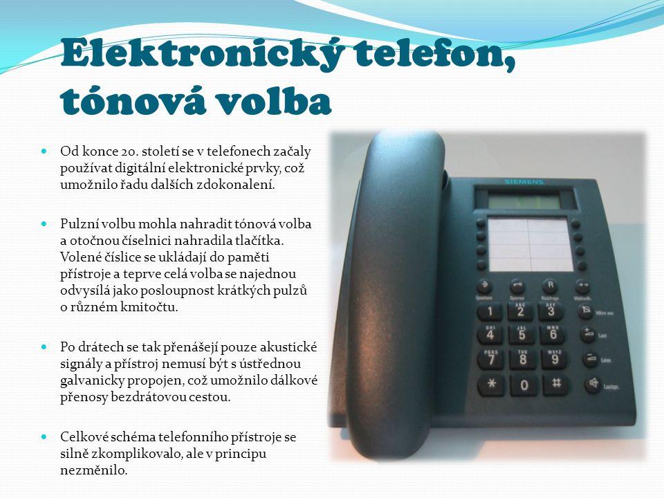 Elektronický telefon, tónová volba Od konce 20. století se v telefonech začaly používat digitální elektronické prvky, což umožnilo řadu dalších zdokon