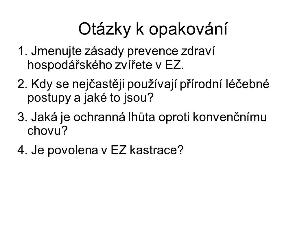 Otázky k opakování - Řešení 1.Jmenujte zásady prevence zdraví hospodářského zvířete v EZ.