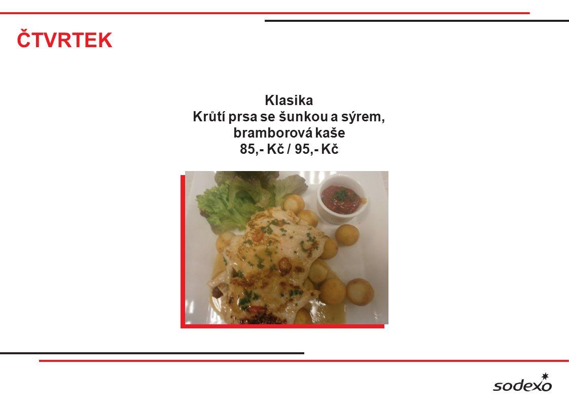 ČTVRTEK Klasika Krůtí prsa se šunkou a sýrem, bramborová kaše 85,- Kč / 95,- Kč