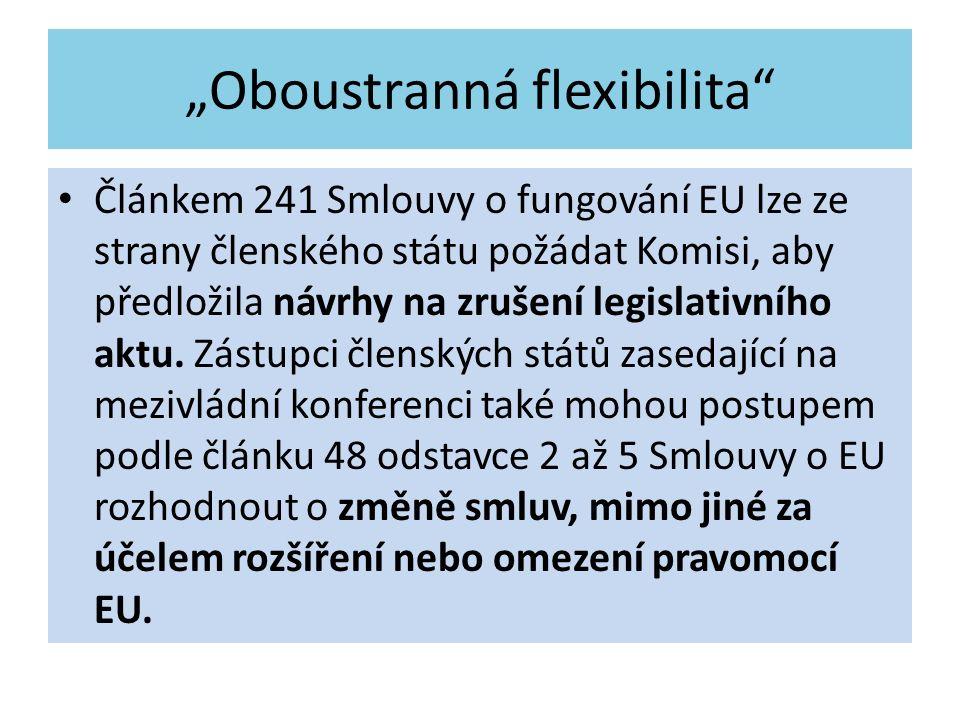 """""""Oboustranná flexibilita"""" Článkem 241 Smlouvy o fungování EU lze ze strany členského státu požádat Komisi, aby předložila návrhy na zrušení legislativ"""
