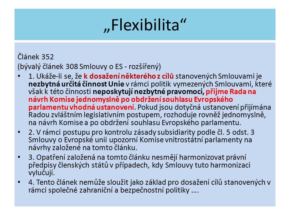 """""""Flexibilita Článek 352 (bývalý článek 308 Smlouvy o ES - rozšířený) 1."""