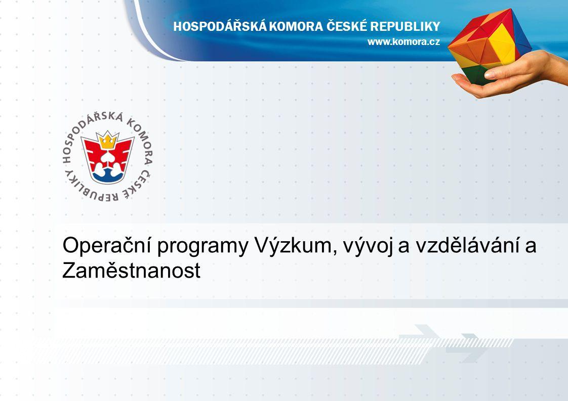 Operační programy Výzkum, vývoj a vzdělávání a Zaměstnanost www.komora.cz HOSPODÁŘSKÁ KOMORA ČESKÉ REPUBLIKY