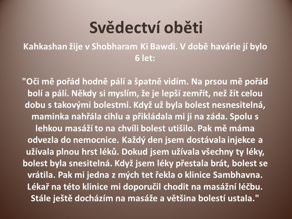 Svědectví oběti Kahkashan žije v Shobharam Ki Bawdi.
