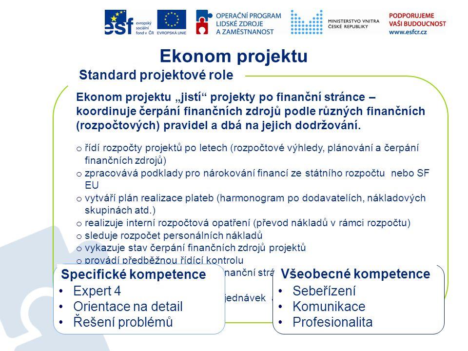 """Ekonom projektu Ekonom projektu """"jistí"""" projekty po finanční stránce – koordinuje čerpání finančních zdrojů podle různých finančních (rozpočtových) pr"""